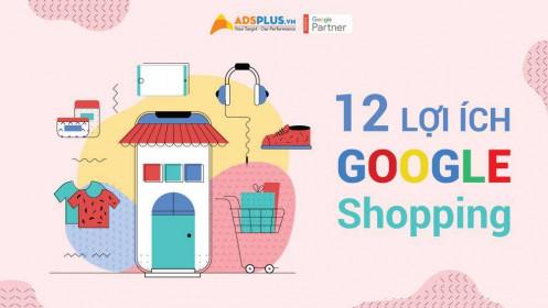 12 lợi ích từ Google Shopping