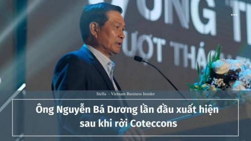 Ông Nguyễn Bá Dương lần đầu xuất hiện sau khi rời Coteccons