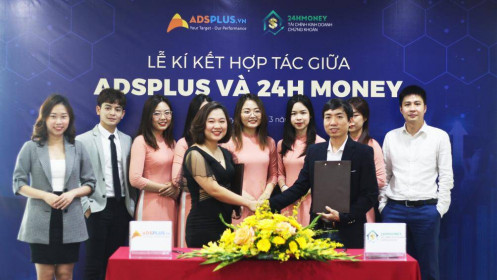 Cú bắt tay đầy triển vọng giữa ADSPLUS và 24H MONEY