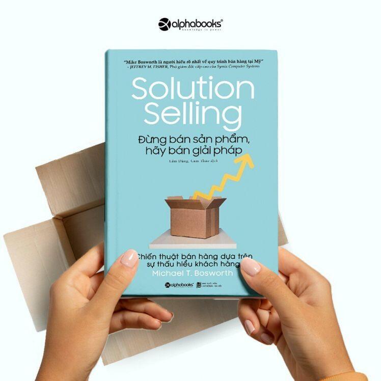 """Sách Bestseller mới về: """"Đừng bán sản phẩm, hãy bán giải pháp"""""""