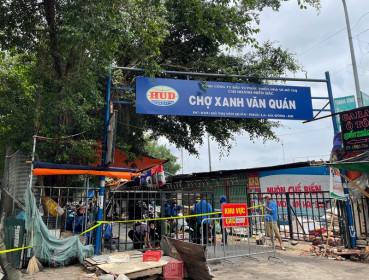 Hà Đông: Phong tỏa tạm thời chợ Xanh Văn Quán do có ca F0 đến mua sắm