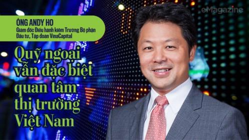 Quỹ ngoại vẫn đặc biệt quan tâm thị trường Việt Nam