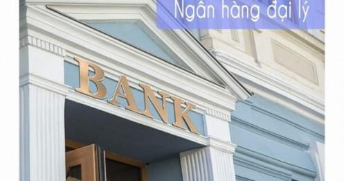 Đại lý ngân hàng:Khung khổ pháp lý phải phù hợp